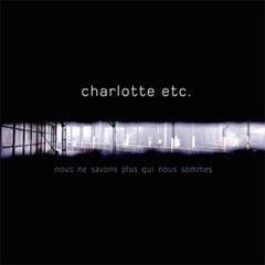 Charlotte etc. - album « Nous ne savons plus qui nous sommes »