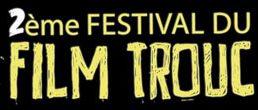 2e festival du Film Trouc